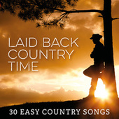 Laid Back Country Time: 30 Easy Country Songs von Various Artists