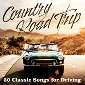 Country Road Trip: 30 Classic Songs for Driving de Various Artists