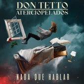 Nada que hablar (feat. Aterciopelados) de Don Tetto