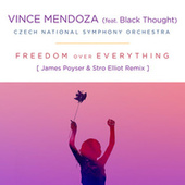Freedom over Everything (feat. Black Thought) (James Poyser & Stro Elliot Remix) by Vince Mendoza
