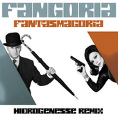 Fantasmagoria (Hidrogenesse Remix) by Fangoria