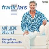 Auf Liebe gesetzt: Meine größten Erfolge von FRANK LARS