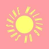 Walking On Sunshine by Duwayne Motley