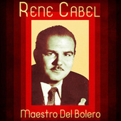 Maestro Del Bolero (Remastered) by Rene Cabel