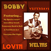 Yesterdays Lovin by Bobby Helms