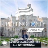 Uplifting Only 446: No-Talking DJ Mix (w Marc Tatossian Hluboka Castle GM) [All Instrumental] [FULL] by Ori Uplift
