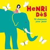 12 chansons pour Jouer de Henri Dès