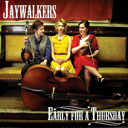 Early For A Thursday by Jaywalkers