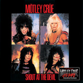 Shout At The Devil (40th Anniversary Remastered) by Motley Crue