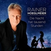 Die Nacht hat tausend Stunden fra Rainer Hoeglmeier