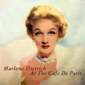 At The Cafe De Paris by Marlene Dietrich