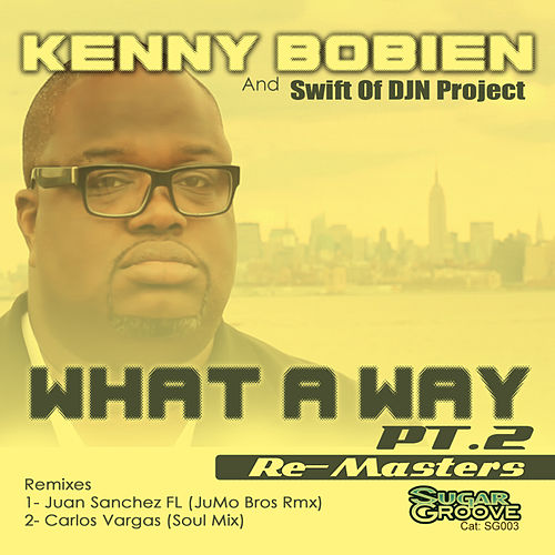 What A Way (part2) by Kenny Bobien