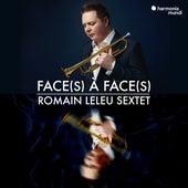 Face(s) à Face(s) (Bonus Track Version) de Romain Leleu Sextet
