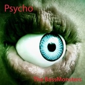 Psycho by Bass Monsters