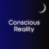 Conscious Reality by The Forgotten Man