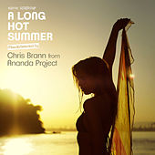 A Long Hot Summer: Mixed & Selected by Chris Brann from Ananda Project by Various Artists