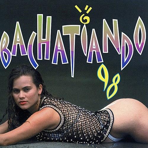 Bachatiando '98 by Various Artists