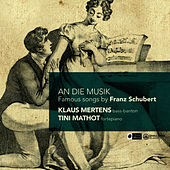 An die Musik - Famous Songs by Franz Schubert by Klaus Mertens