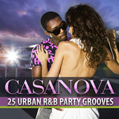 Casanova: 25 Urban R&B Party Grooves by Various Artists