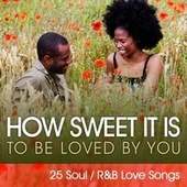How Sweet It Is (To Be Loved By You) by Various Artists