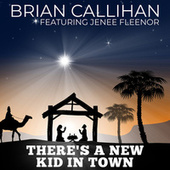 There's a New Kid in Town by Brian Callihan