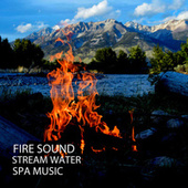 Fire Sound: Stream Water Spa Music von S.P.A