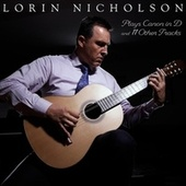 Lorin Plays Canon in D and 11 Other Tracks by Lorin Nicholson