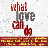 What Love Can Do de Various Artists