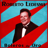 Boleros de Oro (Remastered) by Roberto Ledesma