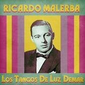 Los Tangos De Luz Demar (Remastered) de Ricardo Malerba (Singer:Orlando Medina)