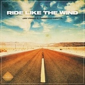 Ride Like the Wind by Jay Frog