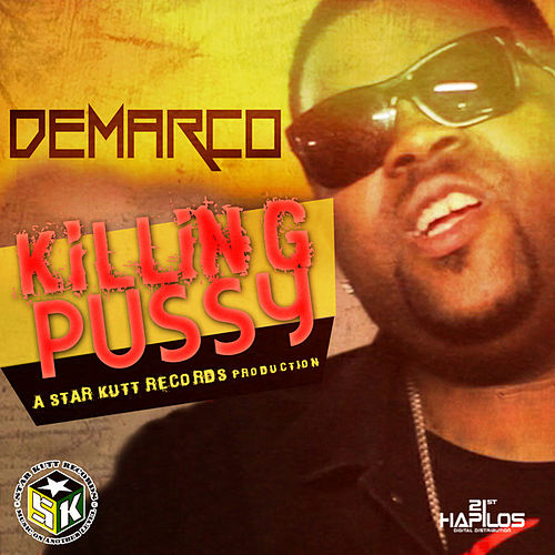 Killing P*ssy by Demarco