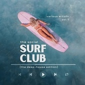 The Social Surf Club (The Deep-House Edition), Vol. 1 by Various Artists