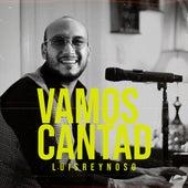 Vamos Cantad de Luis Reynoso