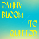 Te quitter by Fanny Bloom