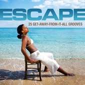 Escape - 25 Get-Away-From-It-All Grooves by Various Artists
