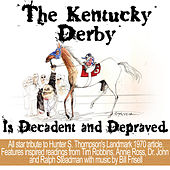 The Kentucky Derby Is Decadent And Depraved by Bill Frisell