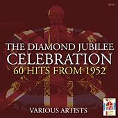 Diamond Jubilee Celebration - 60 Hits from 1952 by Various Artists