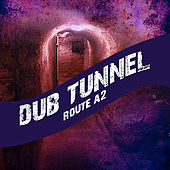 Dub Tunnel Route A2 Platinum Edition de Various Artists