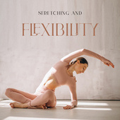 Stretchingand Flexibility – Best Yoga Music Songs by Asian Traditional Music