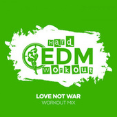 Love Not War fra Hard EDM Workout