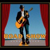 Road Show by Dana Cooper