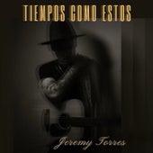 Tiempos Como Estos by Jeremy Torres