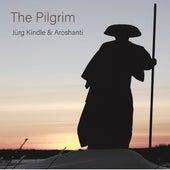 The Pilgrim de Jürg Kindle and Aroshanti