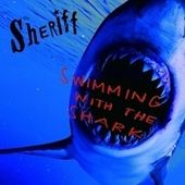 Swimming with the Shark by Sheriff