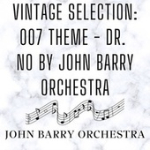 Vintage Selection: 007 Theme - Dr. No by John Barry Orchestra (2021 Remastered) von John Barry