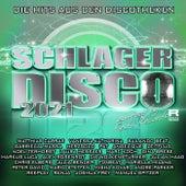 Schlagerdisco 2021 : Die Hits aus den Diskotheken by Various Artists