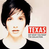 Say What You Want - The Collection von Texas