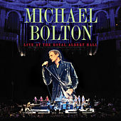 Live At The Royal Albert Hall von Michael Bolton