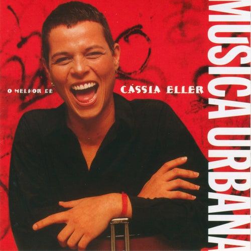 Musica Urbana - O Melhor De Cassia Eller von Cássia Eller